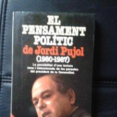 Libros de segunda mano: LIBRO EL PENSAMENT POLÍTIC DE JORDI PUJOL 1980-1987 CIU CONVERGÈNCIA I UNIÓ GENERALITAT NACIONALISMO. Lote 43837337