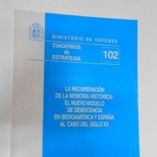 Libros de segunda mano: MINISTERIO DE DEFENSA. CUADERNOS DE ESTRATEGIA. LA RECUPERACION DE LA MEMORIA HISTORICA. TDK193. Lote 43868896