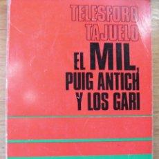 Libros de segunda mano: EL MIL, SALVADOR PUIG ANTICH Y LOS GARI. Lote 43919142