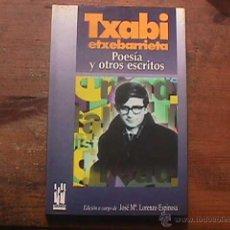 Livres d'occasion: POESIA Y OTROS ESCRITOS, TXABI ETXEBARRIETA, TXALAPARTA, 1996. Lote 201587362