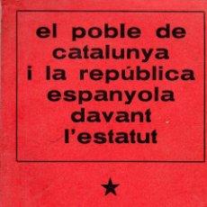Libros de segunda mano: . LIBRO EL POBLE DE CATALUNYA I LA REPUBLICA ESPANYOLA DAVANT L'ESTATUT PAPERS DE TRABALL EN CA. Lote 43957664