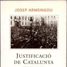 Libros de segunda mano: JUSTIFICACIÓ DE CATALUNYA. Lote 44090694