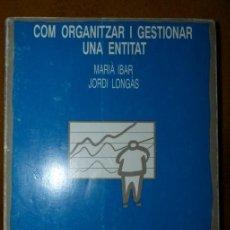 Libros de segunda mano: COM ORGANITZAR I GESTIONAR UNA ENTITAT / M. IBAR I J.LONGAS / 1ª ED LLIBRE EN CATALÀ /. Lote 42138072
