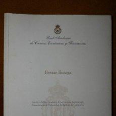 Libros de segunda mano: PENSAR EUROPA / LA REAL ACADEMIA DE CIENCIAS ECONOMICAS Y FINANCIERAS / 2005. Lote 42137953