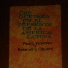 Libros de segunda mano: CHE GUEVARA EN EL PRESENTE DE LA AMÉRICA LATINA. P. VUSKOVIC, B. ELGUETA. CASA DE LAS AMÉRICAS 1987. Lote 44190834