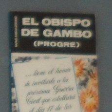 Libros de segunda mano: LIBRO: GARCÍA SERRANO: 'EL OBISPO DE GAMBO (PROGRE)' (1978). Lote 44240150