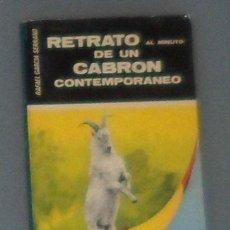 Libros de segunda mano: LIBRO: GARCÍA SERRANO: 'RETRATO (AL MINUTO) DE UN CABRÓN CONTEMPORÁNEO' (1977). Lote 44240395