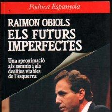 Libros de segunda mano: ELS FUTURS IMPERFECTES - RAIMON OBIOLS - EN CATALAN *. Lote 44249145