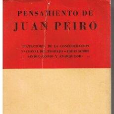 Libros de segunda mano: PENSAMIENTO DE JUAN PEIRÓ. TRAYECTORIA CONFEDERACIÓN NACIONAL DEL TRABAJO. CNT. MEXICO 1959.(B/A39). Lote 44258607