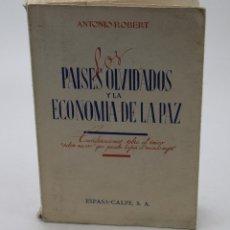 Libros de segunda mano: ANTONIO ROBERT. LOS PAISES OLVIDADOS Y LA ECONOMÍA DE LA PAZ. 1944. Lote 44302709