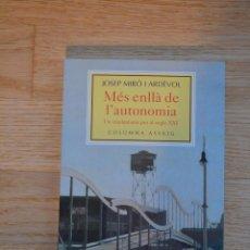 Libros de segunda mano: MÉS ENLLÀ DE L'AUTONOMIA. UN CATALANISME PER AL SEGLE XXI-JOSEP MIRÓ I ARDÈVOL-BARCELONA,1997. Lote 44420585
