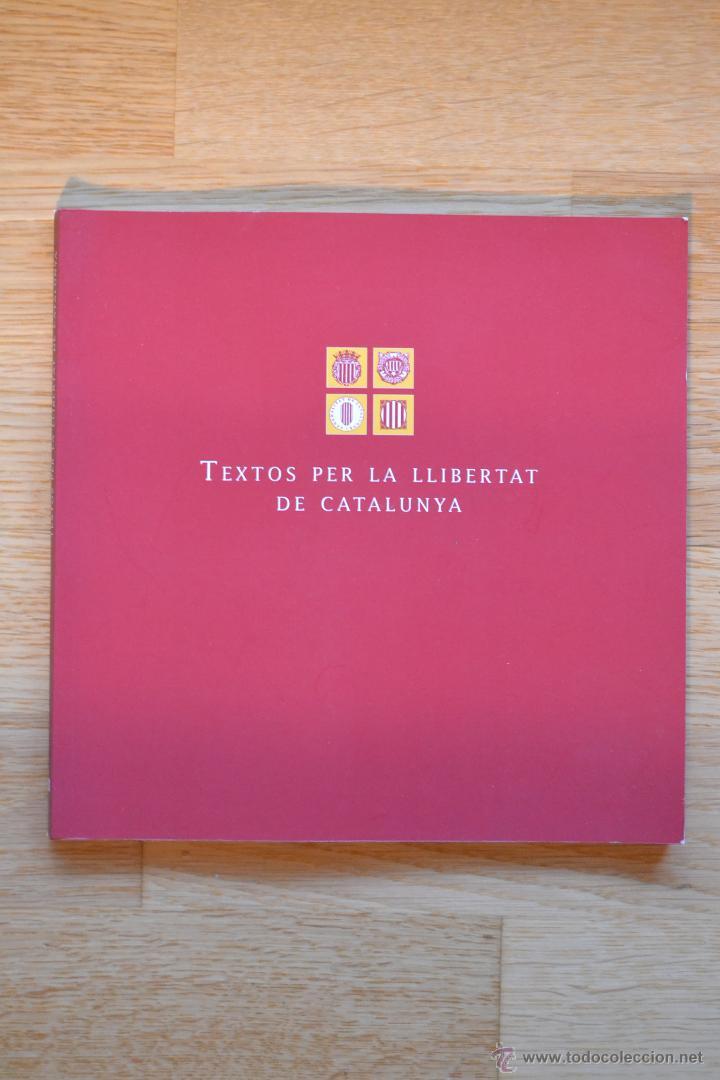 TEXTOS PER LA LLIBERTAT DE CATALUNYA-BALCELLS / RANYER / CASSASSAS / VERNET-GENERALITAT DE CATALUNYA (Libros de Segunda Mano - Pensamiento - Política)
