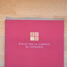 Libros de segunda mano: TEXTOS PER LA LLIBERTAT DE CATALUNYA-BALCELLS / RANYER / CASSASSAS / VERNET-GENERALITAT DE CATALUNYA. Lote 44420615