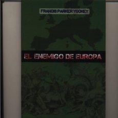 Libros de segunda mano: EL ENEMIGO DE EUROPA FRANCIS PARKER YOCKEY GASTOS DE ENVIO GRATIS. Lote 278855603
