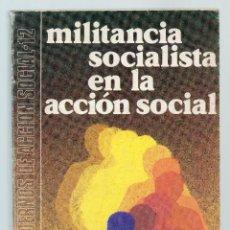 Libros de segunda mano: MILITANCIA SOCIALISTA EN LA ACCIÓN SOCIAL.. Lote 44529375