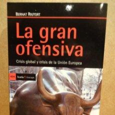 Libros de segunda mano: LA GRAN OFENSIVA. BERNAT RIUTORT. ED / ICARIA / ANTRAZYT - 2014. COMO NUEVO.. Lote 44614489