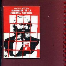 Libros de segunda mano: BORDIGA,AMADEO,,ELEMENTOS DE LA ECONOMIA MARXISTA. Lote 169323596