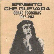 Libros de segunda mano: ERNESTO CHE GUEVARA OBRAS ESCOGIDAS 1957 - 1967. Lote 44718211