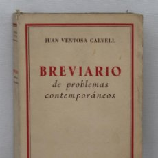 Libros de segunda mano: JUAN VENTOSA CALVELL. BREVIARIO DE PROBLEMAS CONTEMPORÁNEOS. 1950. Lote 44733004