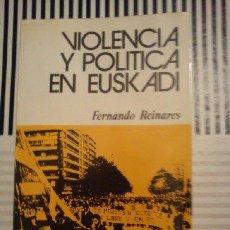 Libros de segunda mano: VIOLENCIA Y POLÍTICA EN EUSKADI. Lote 44740695