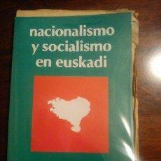 Libros de segunda mano: NACIONALISMO Y SOCIALISMO EN EUSKADI. IPES. 1984. Lote 44847465