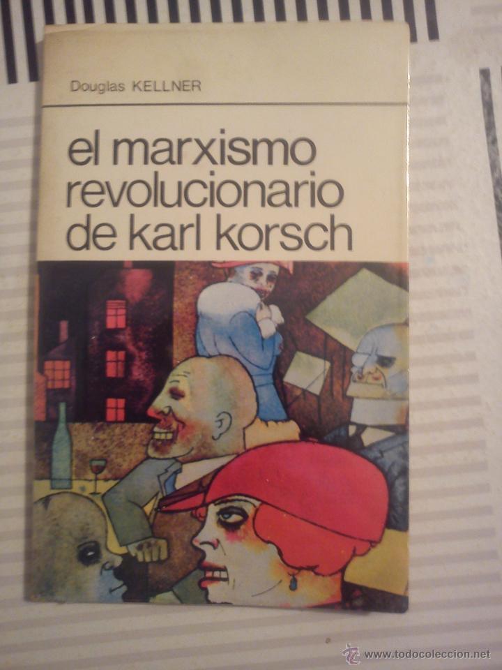 EL MARXISMO REVOLUCIONARIO DE KARL KORSCH DOUGLAS KELLNER (Libros de Segunda Mano - Pensamiento - Política)