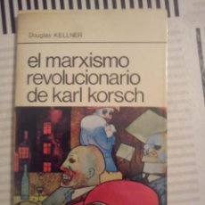 Libros de segunda mano: EL MARXISMO REVOLUCIONARIO DE KARL KORSCH DOUGLAS KELLNER. Lote 44876190