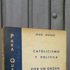 Libros de segunda mano: RARO ! PARA QUE EL REINE. CATOLICISMO Y POLITICA. POR UN ORDEN SOCIAL CRISTIANO. JEAN OUSSET. SPEIRO. Lote 45050628