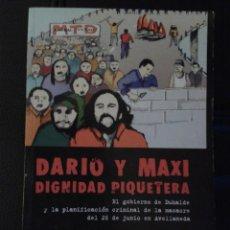 Libros de segunda mano: DARIO Y MAXI DIGNIDAD PIQUETERA PERONISMO ARGENTINA MASACRE 26 DE JUNIO AVELLANEDA SINDICATO LUCHA. Lote 45124854