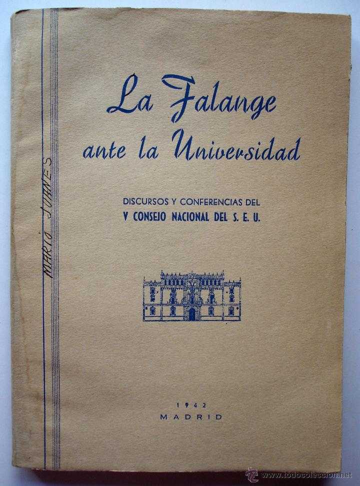 LA FALANGE ANTE LA UNIVERSIDAD. DISCURSOS Y CONFERENCIAS V CONSEJO NACIONAL DEL SEU. MADRID, 1942 (Libros de Segunda Mano - Pensamiento - Política)