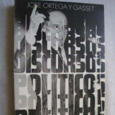 Libros de segunda mano: DISCURSOS POLÍTICOS. ORTEGA Y GASSET, JOSÉ. 1974. Lote 45170290