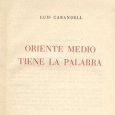 Libros de segunda mano: LUIS CARANDEL. ORIENTE MEDIO TIENE LA PALABRA. BARCELONA, 1957. JUDAICA. Lote 45249998