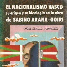 Libros de segunda mano: JEAN-CLAUDE LARRONDE. EL NACIONALISMO VASCO. RM66451. . Lote 45281919