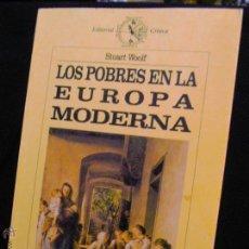Libros de segunda mano: STUART WOOLF, LOS POBRES EN LA EUROPA MODERNA 258 PP 20 X 13 CM, RUSTICA.. Lote 45368300