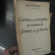 Libros de segunda mano: CARTAS A UN ESCÉPTICO EN MATERIA DE FORMAS DE GOBIERNO, 1937 PEMAN, JOSE MARIA, REF D2. Lote 45369324