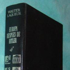 Libros de segunda mano: LIBRO EUROPA DESPUÉS DE HITLER, DE WALTER LAQUEUR. ED. GRIJALBO, 1973. Lote 45376212