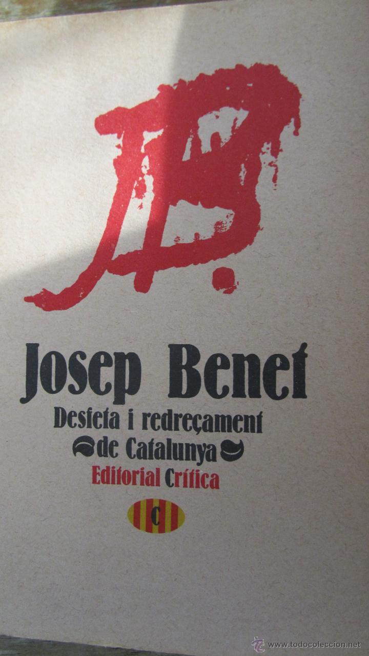 DESFETA I REDREÇAMENT DE CATALUNYA DE JOSEP BENET (CRÍTICA) (Libros de Segunda Mano - Pensamiento - Política)