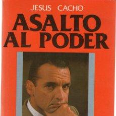 Libri di seconda mano: ASALTO AL PODER-JESUS CACHO. Lote 45521709