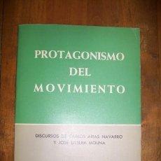 Libros de segunda mano: PROTAGONISMO DEL MOVIMIENTO : DISCURSOS DEL MINISTRO SECRETARIO GENERAL DEL MOVIMIENTO, JOSE UTRERA. Lote 45542917