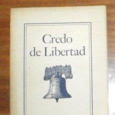Libros de segunda mano: CREDO DE LIBERTAD. Lote 45545746