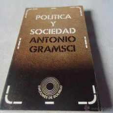 Libros de segunda mano: ANTONIO GRAMSCI - POLITICA Y SOCIEDAD. Lote 45686339