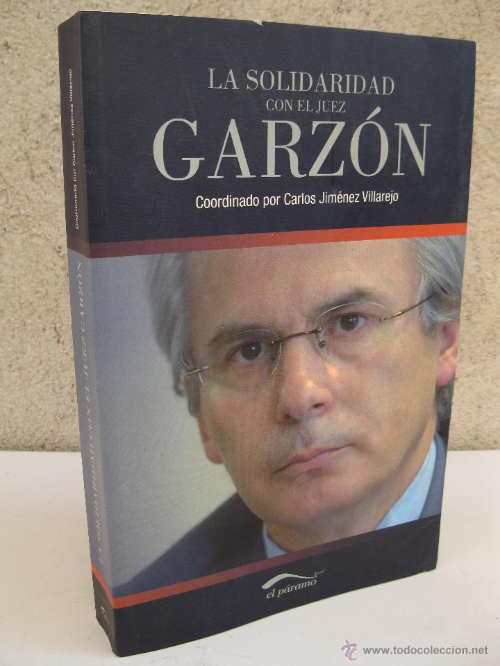 LA SOLIDARIDAD CON EL JUEZ GARZÓN - CARLOS JIMÉNEZ VILLAREJO - EDITORIAL EL PÁRAMO - AÑO 2010. (Libros de Segunda Mano - Pensamiento - Política)