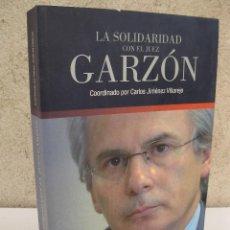 Libros de segunda mano: LA SOLIDARIDAD CON EL JUEZ GARZÓN - CARLOS JIMÉNEZ VILLAREJO - EDITORIAL EL PÁRAMO - AÑO 2010.. Lote 45850277