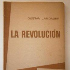 Libros de segunda mano: LA REVOLUCION LANDAUER GUSTAV PROYECCION 1961. Lote 46024190