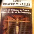 Libros de segunda mano: DE LAS PRISIONES DE FRANCO A LAS CÁRCELES DE LA DEMOCRACIA – R. DRAPER. Lote 46108427