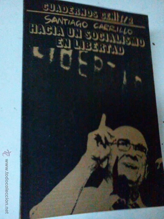 HACIA UN SOCIALISMO EN LIBERTAD. SANTIAGO CARRILLO, REF MARX BS3 (Libros de Segunda Mano - Pensamiento - Política)