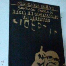 Libros de segunda mano: HACIA UN SOCIALISMO EN LIBERTAD. SANTIAGO CARRILLO, REF MARX BS3. Lote 46288584