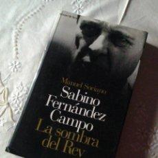 Libros de segunda mano: SABINO FERNÁNDEZ CAMPO.LA SOMBRA DEL REY. MANUEL SORIANO. Lote 46307152