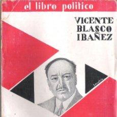 Libros de segunda mano: HISTORIA DE LA REVOLUCION ESPAÑOLA. TOMO 14 .VICENTE BLASCO IBAÑEZ . EDICION DE 1931. Lote 46342266