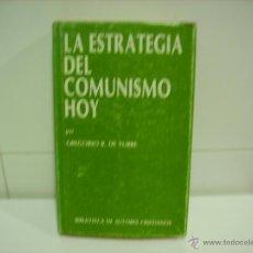 Libros de segunda mano: LA ESTRATEGIA DEL COMUNISMO HOY. Lote 46368714